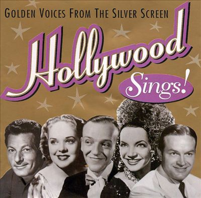 Hollywood Sings!: Golden Voices from the Silver Screen