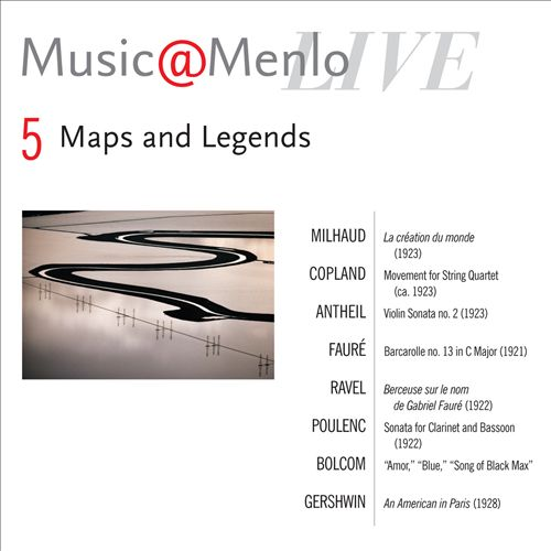 Music@Menlo 2010: Maps and Legends Disc 5 - Milhaud, Copland, Antheil, Faure, Ravel