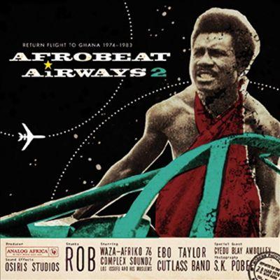 Afrobeat Airways, Vol. 2: Return Flight To Ghana 1974-1983