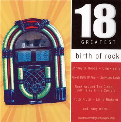 Birth of Rock: 18 Greatest