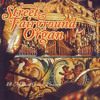 Sounds of the Street & Fairground Organ