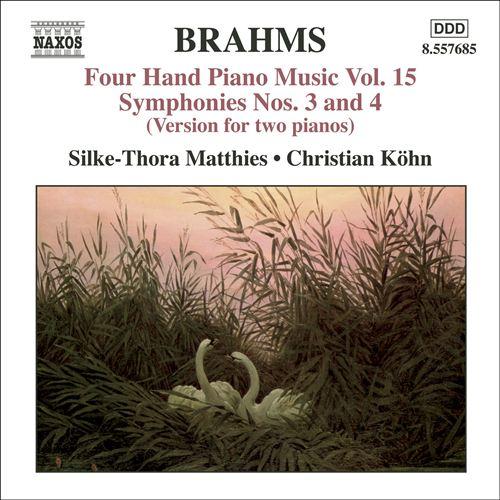 Brahms: Four Hand Piano Music, Vol. 15 - Symphonies Nos. 3 & 4