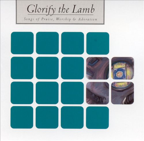 Glorify the Lamb