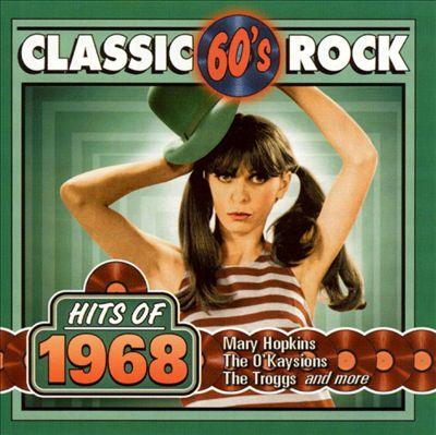 Classic Rock: Hits of 1968
