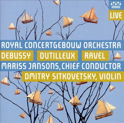 Debussy: La Mer; Dutilleux: L'Arbre des songs; Ravel: La valse