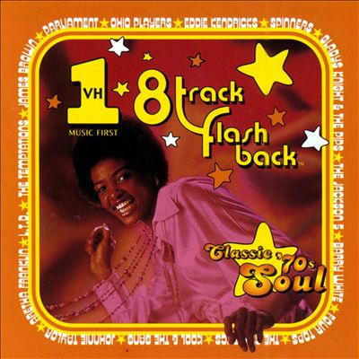 VH1 8-Track Flashback: Classic 70's Soul