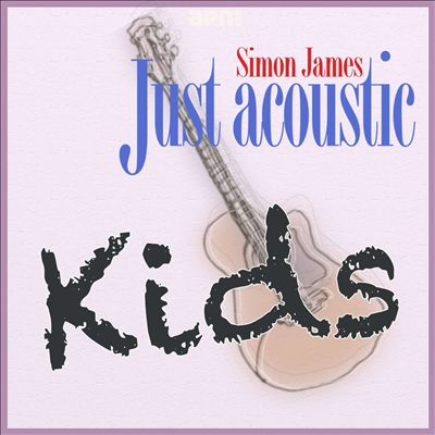 Just Acoustic: Kids