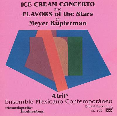 Ice Cream Concerto and Flavors of the Stars by Meyer Kupferman