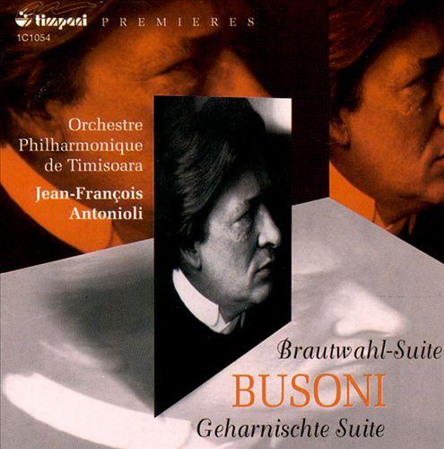 Ferruccio Busoni: Brautwahl-Suite; Geharnischte Suite