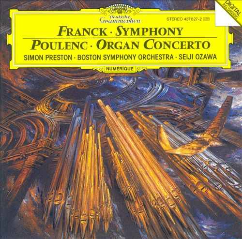 Cesar Franck: Symphony; Francis Poulenc: Organ Concerto