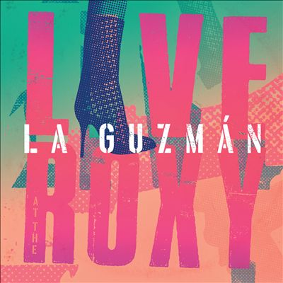 La Guzmán: Live at the Roxy
