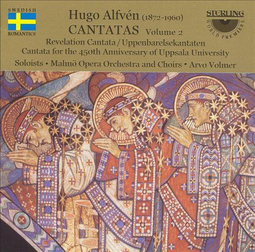 Hugo Alfvén: Cantatas, Vol. 2