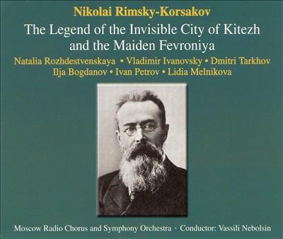 Rimsky-Korsakov: The Legend of the Invisible City of Kitezh and the Maiden Fevroniya