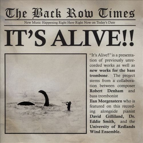 Robert Denham: It's Alive! - New Music for Bass Trombone