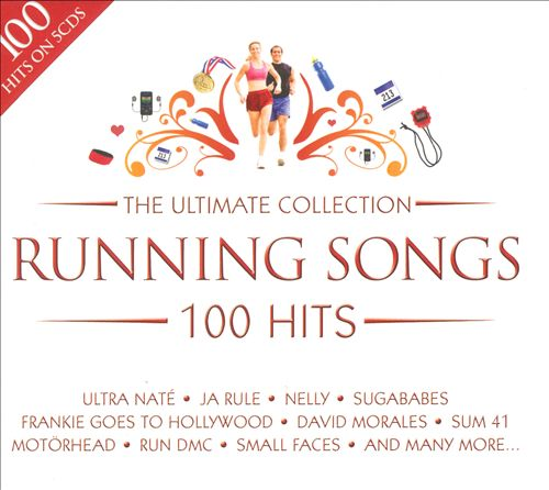 The Ultimate Collection: Running Songs 100 Hits