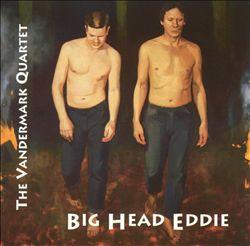 Big Head Eddie