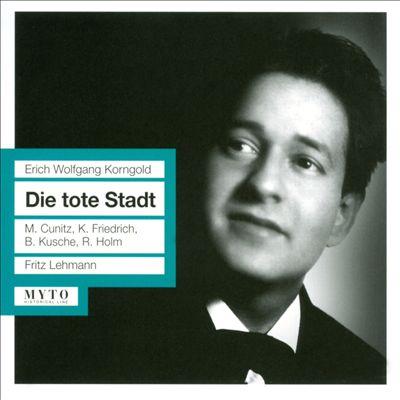 Erich Wolfgang Korngold: Die tote Stadt