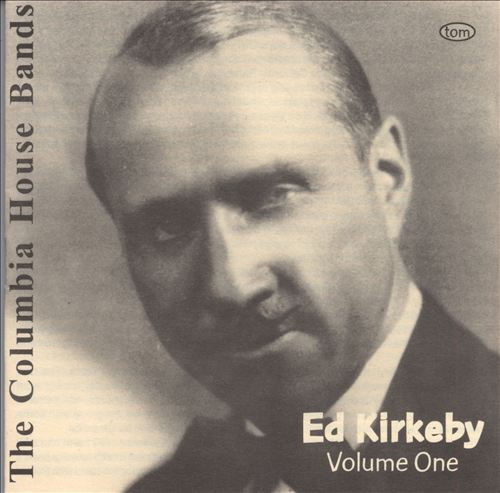The Columbia House Bands: Ed Kirkeby, Vol. 1
