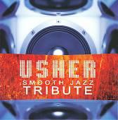 Usher Smooth Jazz Tribute