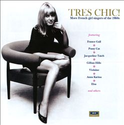 Très Chic: More French Girl Singers of the 1960s