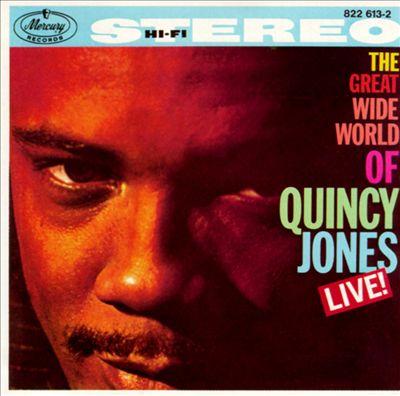 The Great Wide World of Quincy Jones: Live!