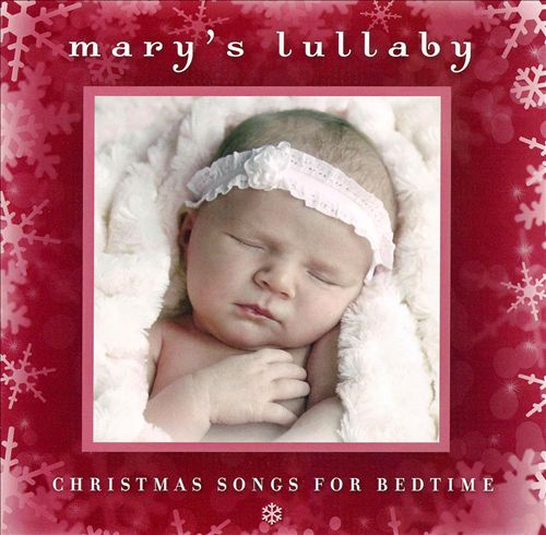 Mary's Lullaby: Christmas Songs for Bedtime
