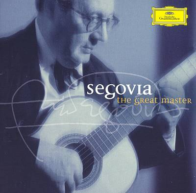 Segovia: The Great Master