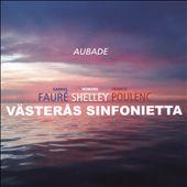 Aubade: Gabriel Fauré, Francis Poulenc