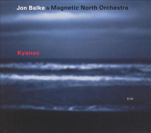 Jon Balke & Magnetic North Orchestra: Kyanos