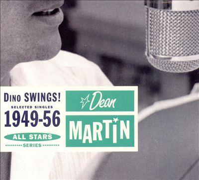 Dino Swings: Selected Singles 1949-56