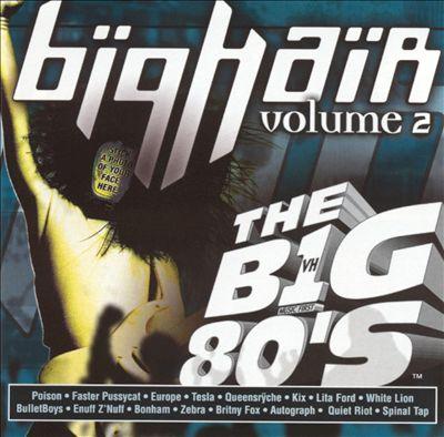 VH1: The Big 80's Big Hair, Vol. 2