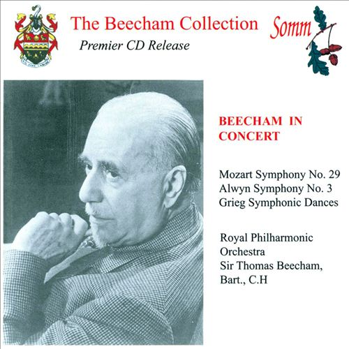 Beecham in Concert: Mozart, Alwyn & Grieg