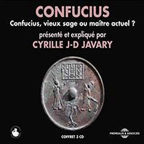 Confucius, Vieux Sage ou Maitre Actuel