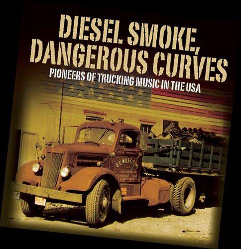 Diesel Smoke, Dangerous Curves: Pioneers of Trucking Music in the USA