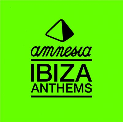 Amnesia Ibiza Anthems
