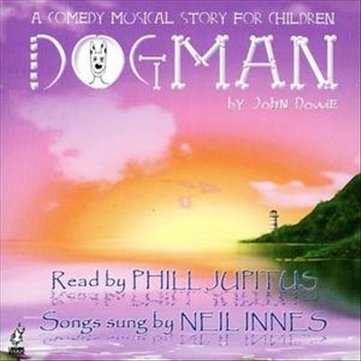 Dogman! A Comedy Musical Drama for Children