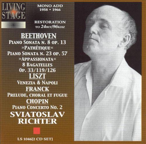 Beethoven: Piano Sonata No. 8; Piano Sonata No. 23; 8 Bagatelles; Liszt: Venezia & Napoli; Etc.