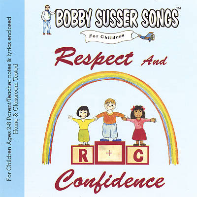 Bobby Susser Songs for Children: Respect and Confidence