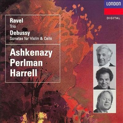 Ravel: Trio; Debussy: Sonatas for Violin & Cello