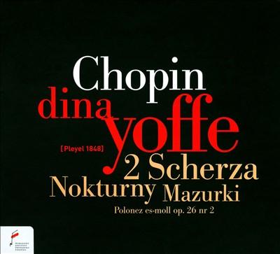 Chopin: 2 Scherza; Nokturny; Mazurki