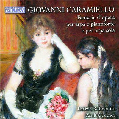 Giovanni Caramiello: Fantasie d'opera per arpa e pianoforte e per arpa sola