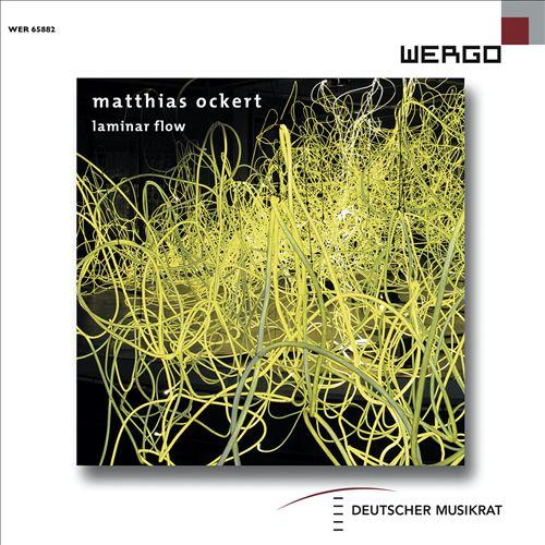 Matthias Ockert: Laminar Flow