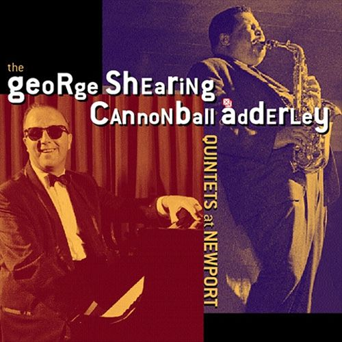 The George Shearing/Cannonball Adderly Quintets at Newport