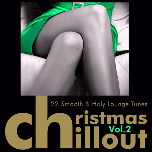 Christmas Chillout, Vol. 2: 20 Smooth & Holy Lounge Tunes