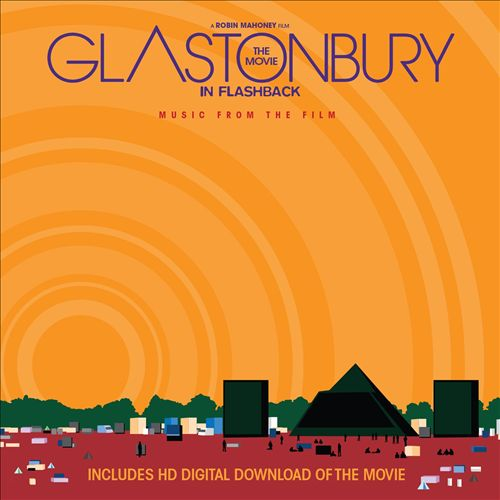 Glastonbury the Movie in Flashback: Music From the Film