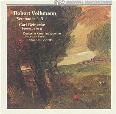 Robert Volkmann, Carl Reinecke: Serenades