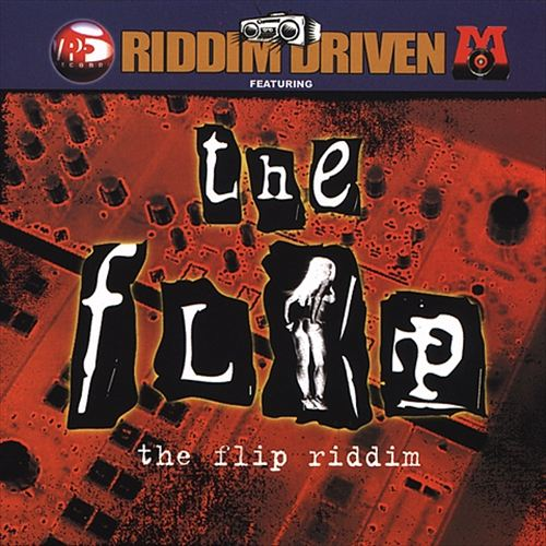 Riddim Driven: The Flip