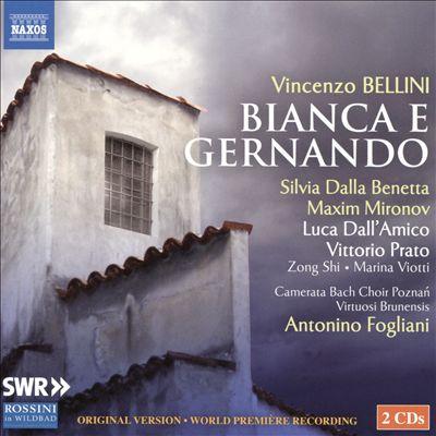 Vincenzo Bellini: Bianca e Gernando