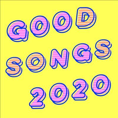 Good Songs 2020