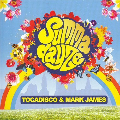 Summadayze 2007: Mixed by Mark James and Tocadisco